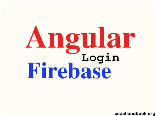 How To Make Login Page Using Angular And Firebase
