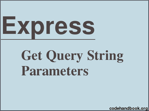 Get Query String Parameters In Express
