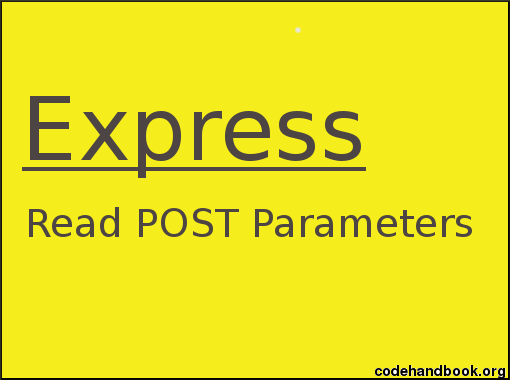 Read POST Request Parameters In Express