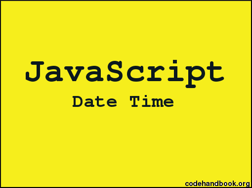 How To Format Date In JavaScript - Code Handbook