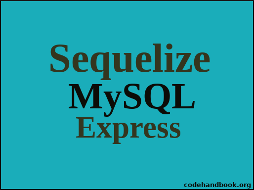 Express, Sequelize and MySQL