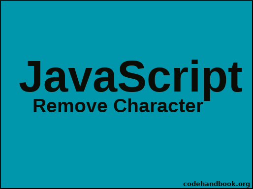 How To Remove Character From String Using JavaScript - Code
