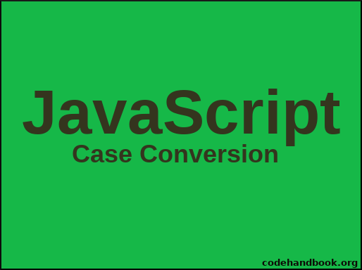Convert String To UpperCase LowerCase Using JavaScript