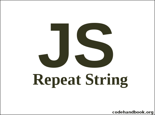 repeat string in JavaScript